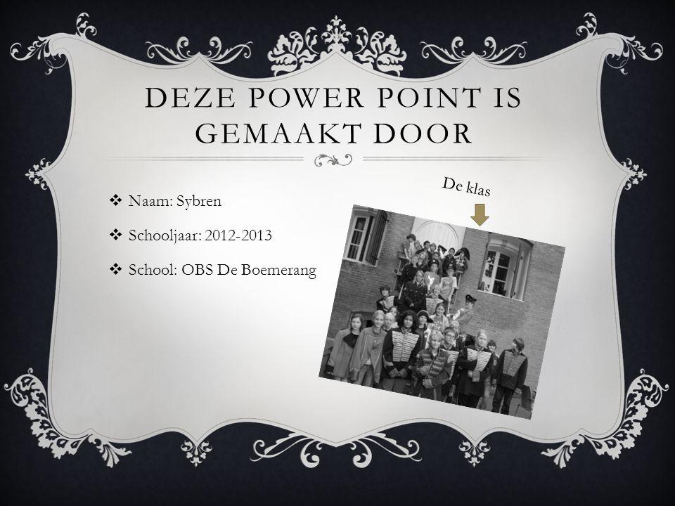 Deze power point is gemaakt door