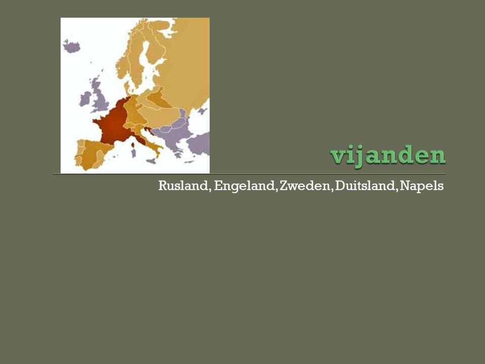 vijanden Rusland, Engeland, Zweden, Duitsland, Napels