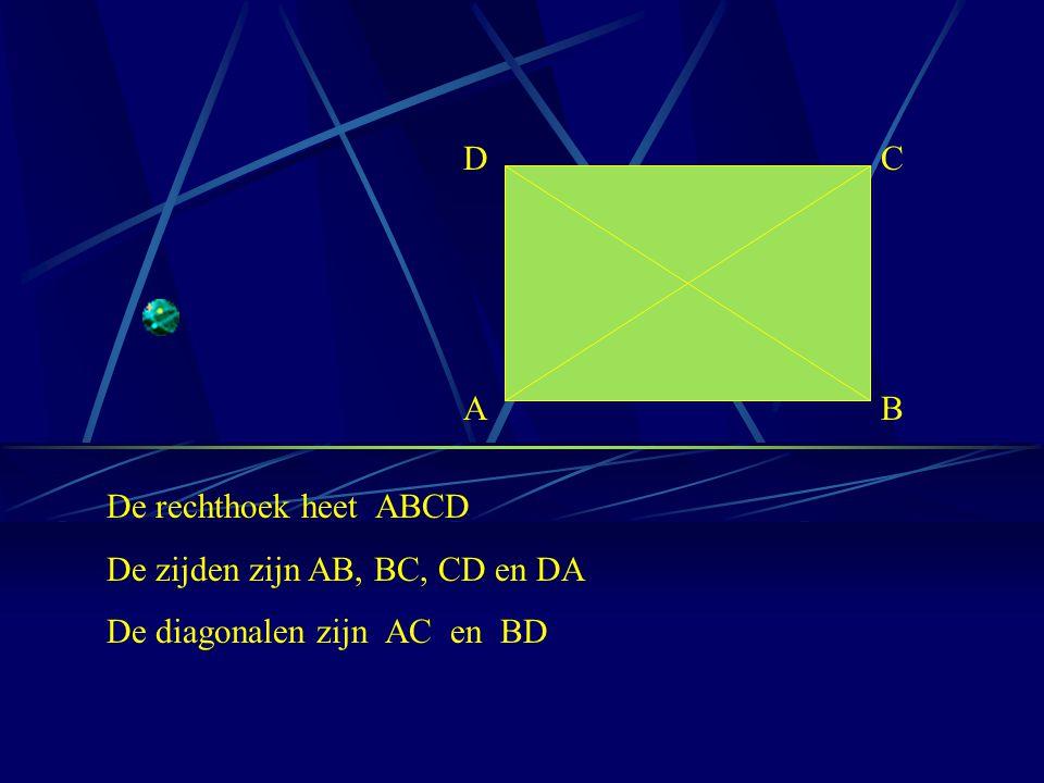 D C A B. De rechthoek heet ABCD. De zijden zijn AB, BC, CD en DA.