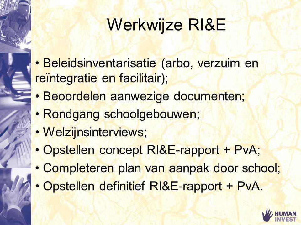 Werkwijze RI&E Beleidsinventarisatie (arbo, verzuim en reïntegratie en facilitair); Beoordelen aanwezige documenten;