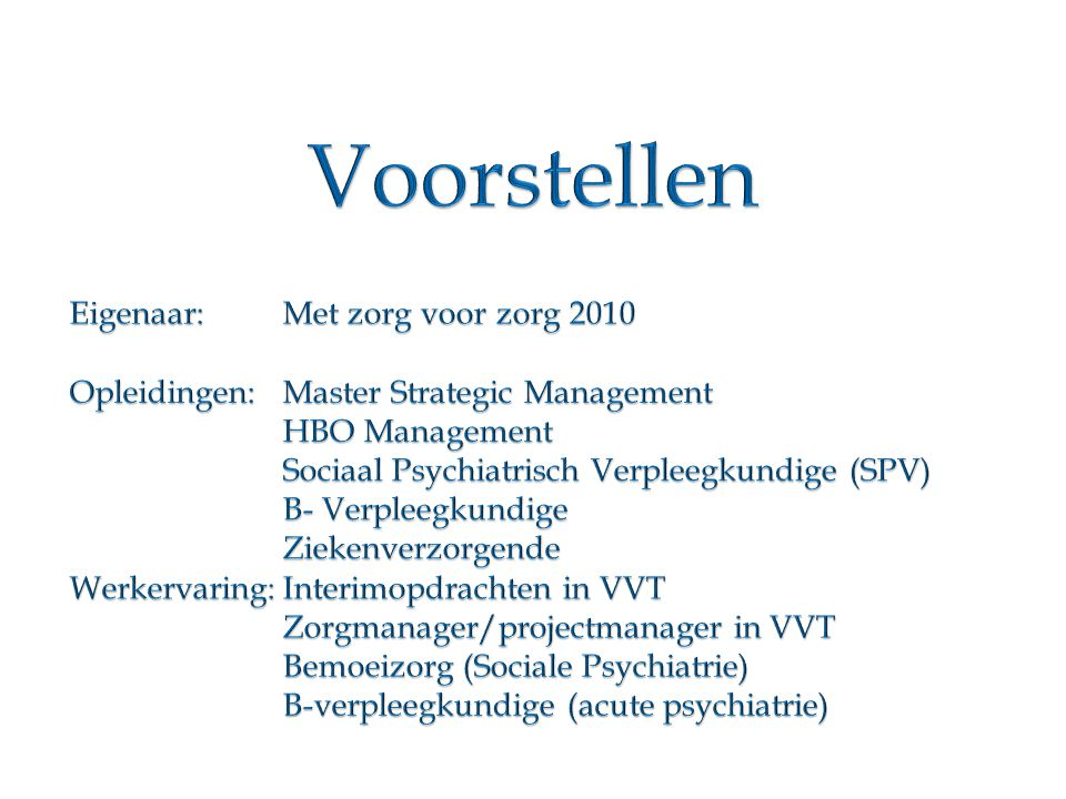 Voorstellen Eigenaar: Met zorg voor zorg 2010
