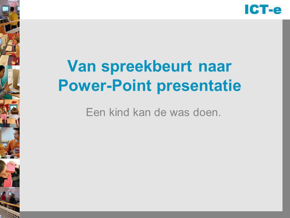 Van spreekbeurt naar Power-Point presentatie