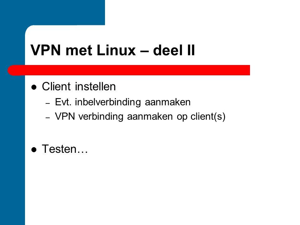 VPN met Linux – deel II Client instellen Testen…