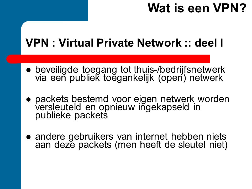 VPN : Virtual Private Network :: deel I