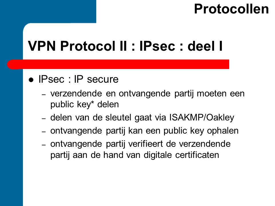VPN Protocol II : IPsec : deel I