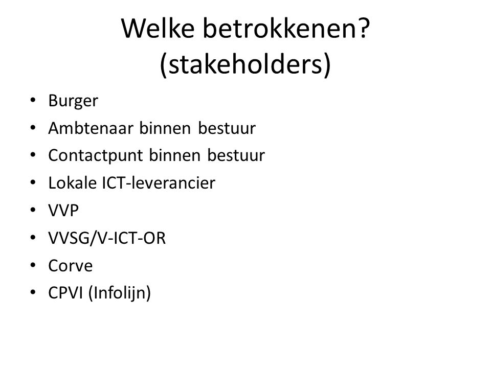 Welke betrokkenen (stakeholders)