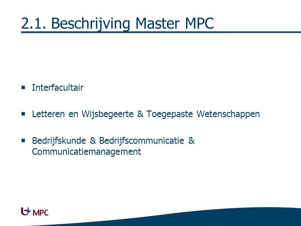 2.2. Doelstelling/Missie Communicatieve professionalisering in combinatie met een bedrijfskundige profilering.