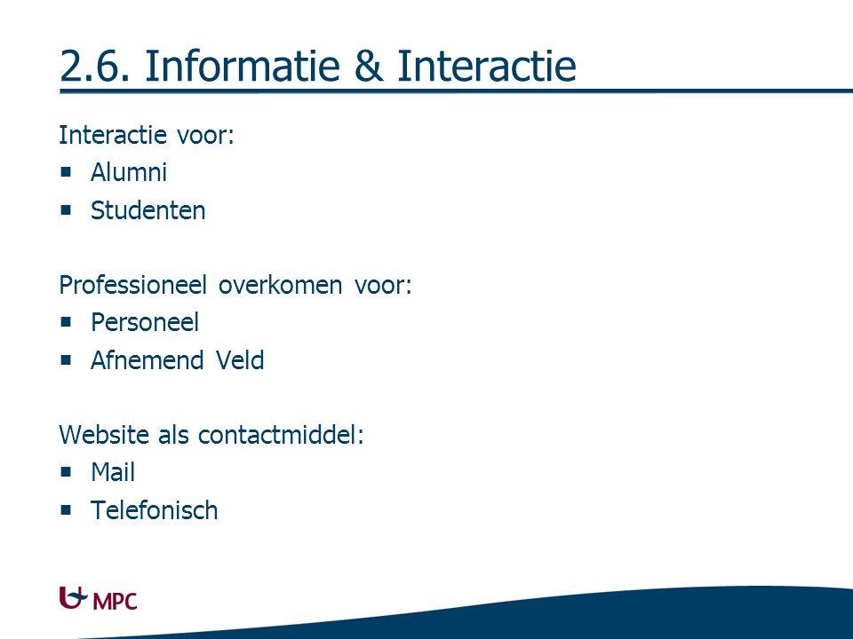 2.7. Kern van het Project Interfacultaire aspect van de opleiding in de verf zetten. Naamsbekendheid en imago verbeteren.