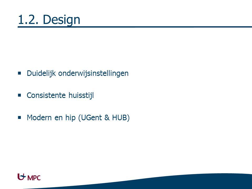 1.3. Navigatie Enkel logo als snelkoppeling naar startpagina (Lessius & UGent) Weinig/geen gebruik aparte menubalken.