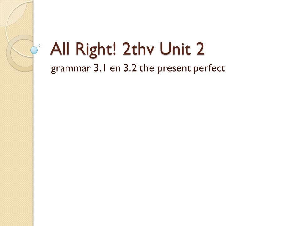 grammar 3.1 en 3.2 the present perfect