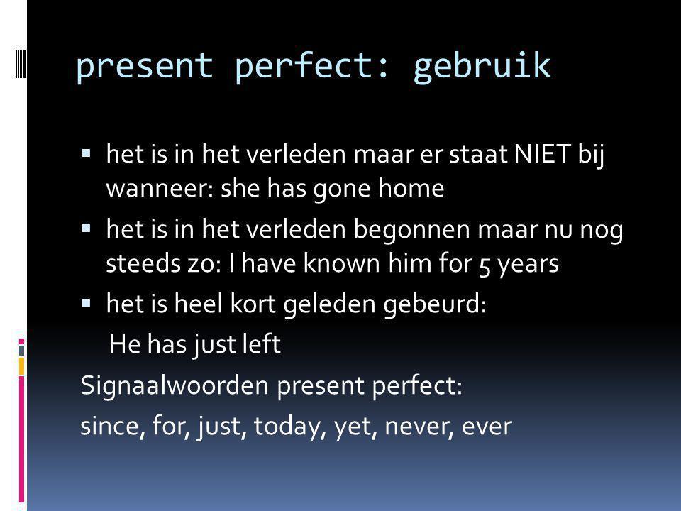present perfect: gebruik