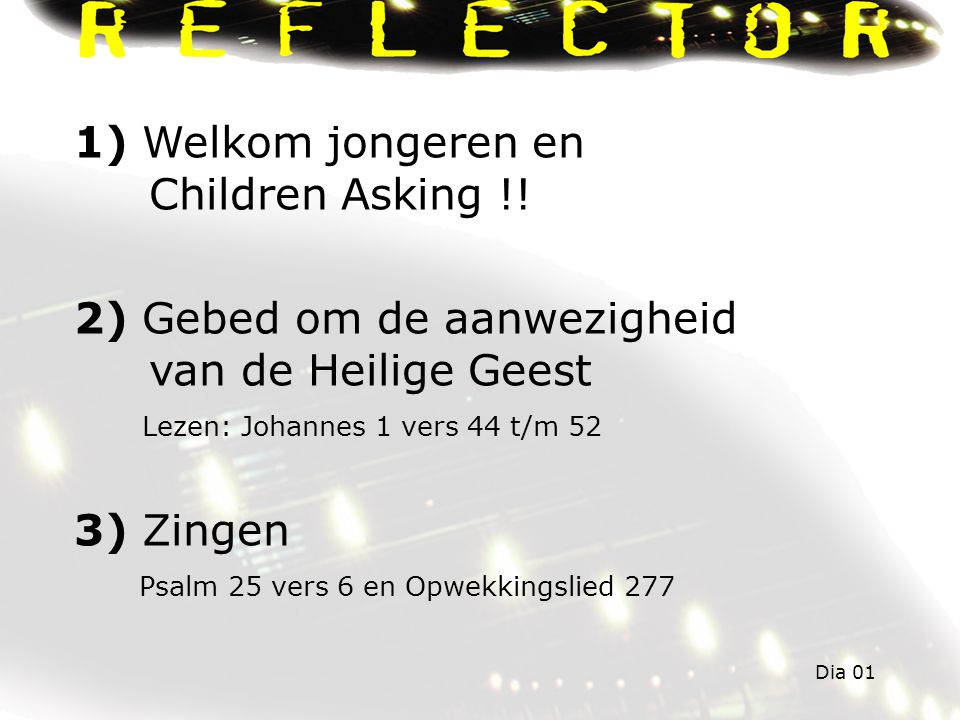 1) Welkom jongeren en Children Asking !!
