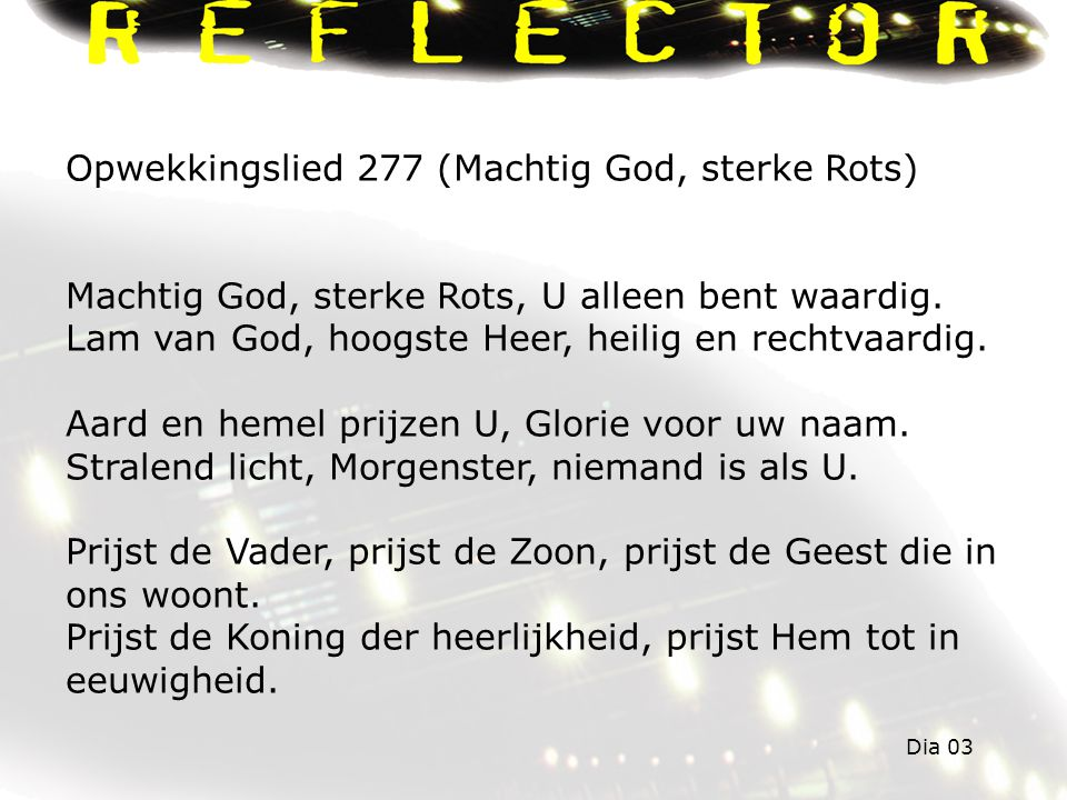 Opwekkingslied 277 (Machtig God, sterke Rots)