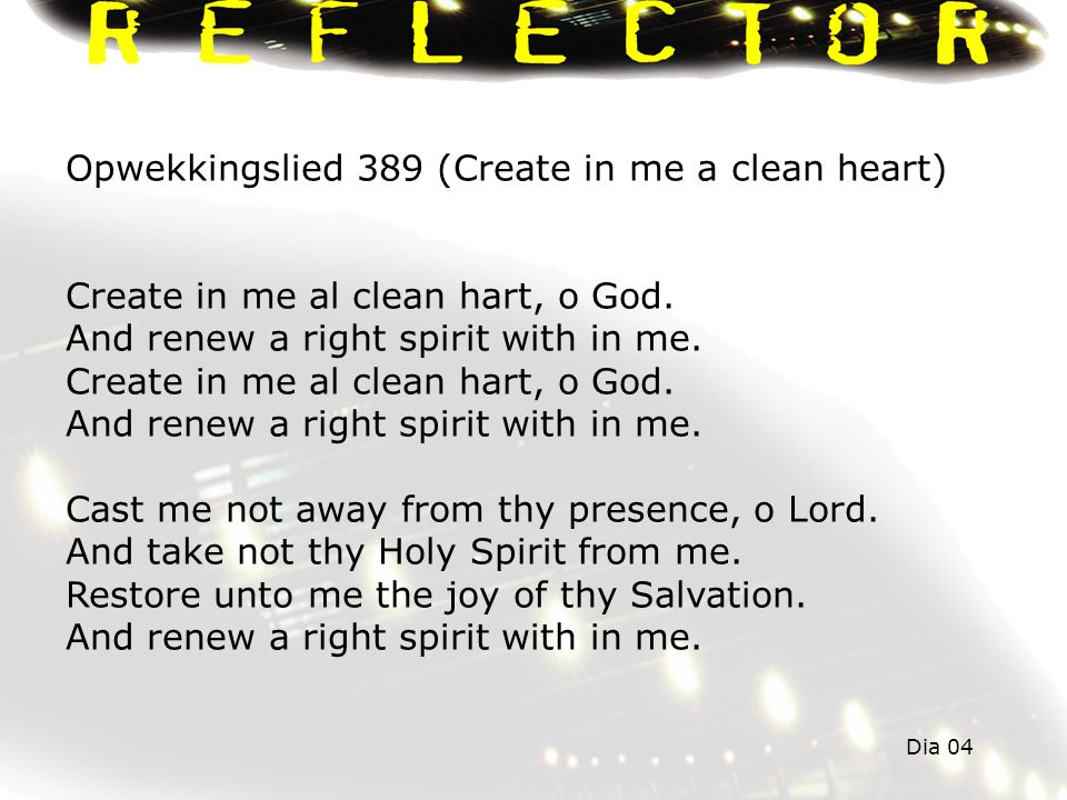 Opwekkingslied 389 (Create in me a clean heart)