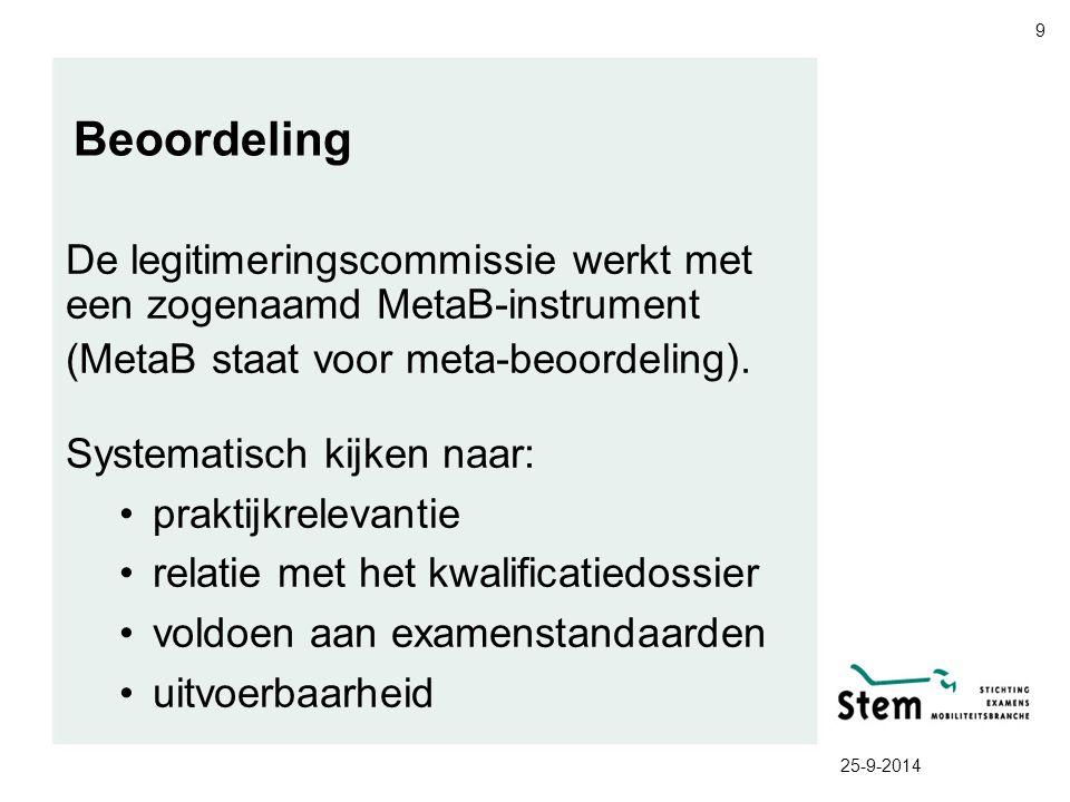 Beoordeling De legitimeringscommissie werkt met een zogenaamd MetaB-instrument. (MetaB staat voor meta-beoordeling).