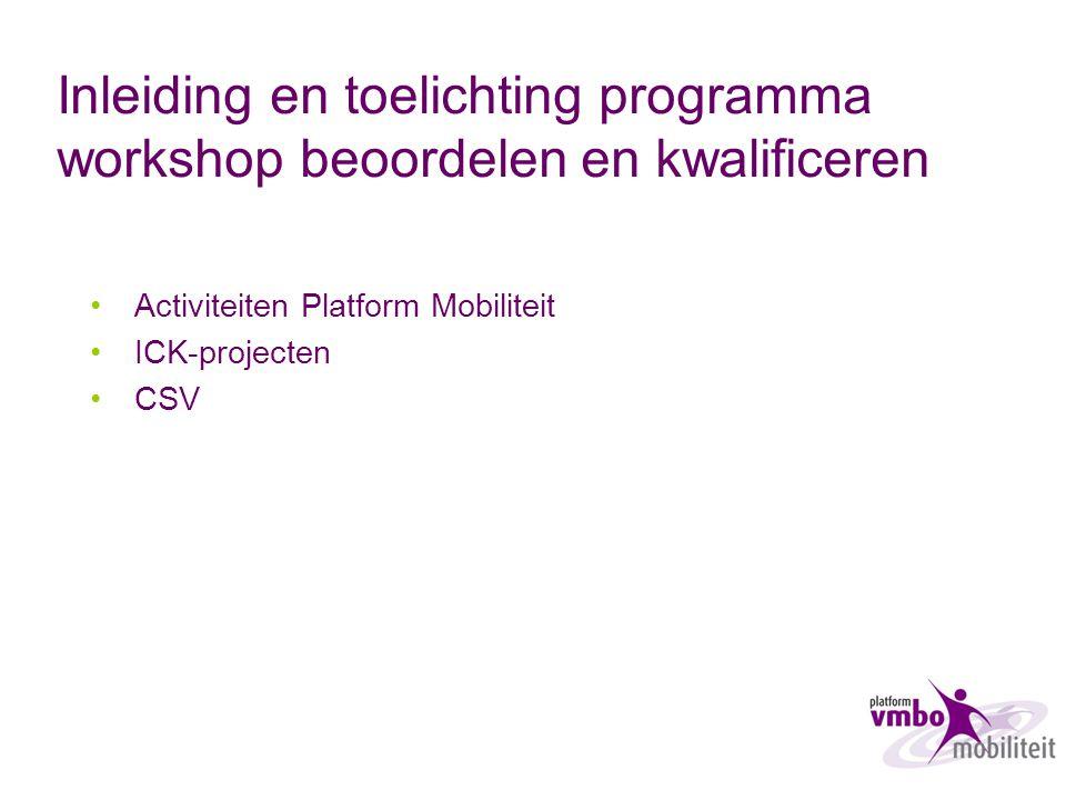 Inleiding en toelichting programma workshop beoordelen en kwalificeren