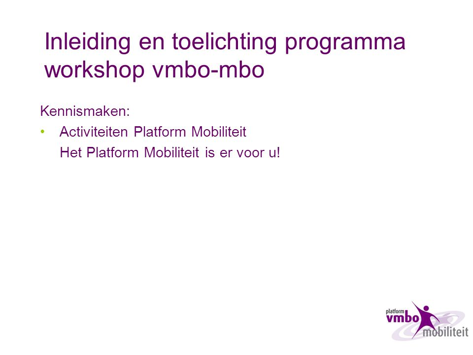 Inleiding en toelichting programma workshop vmbo-mbo