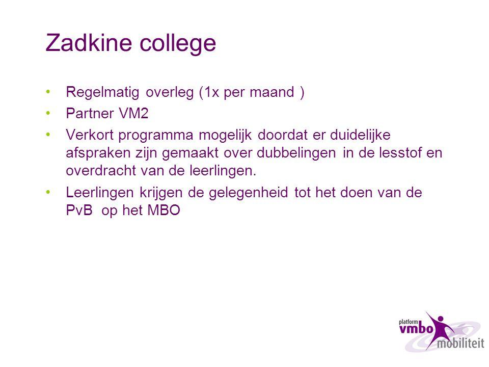 Zadkine college Regelmatig overleg (1x per maand ) Partner VM2