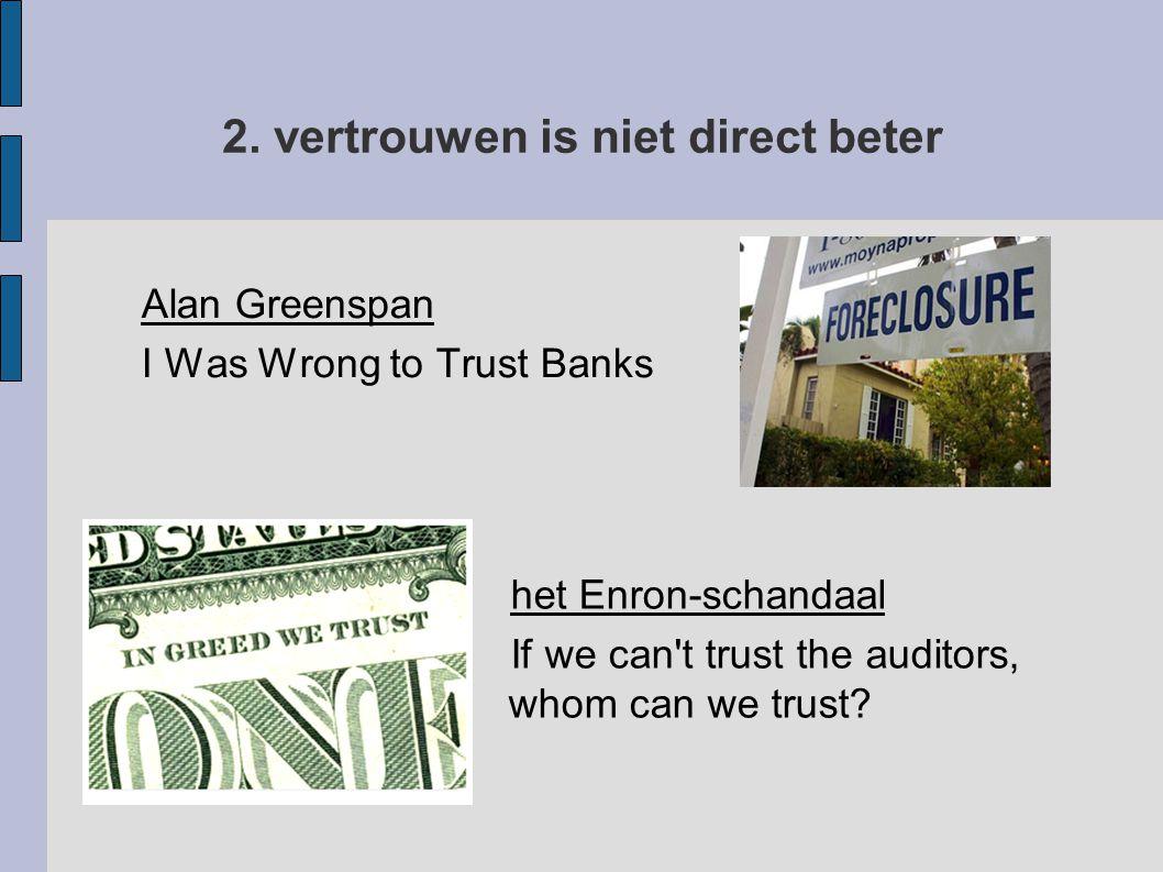 2. vertrouwen is niet direct beter