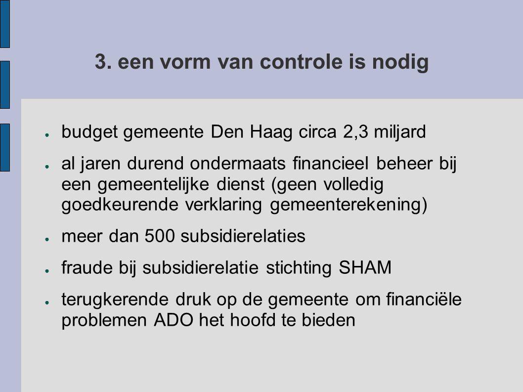 3. een vorm van controle is nodig