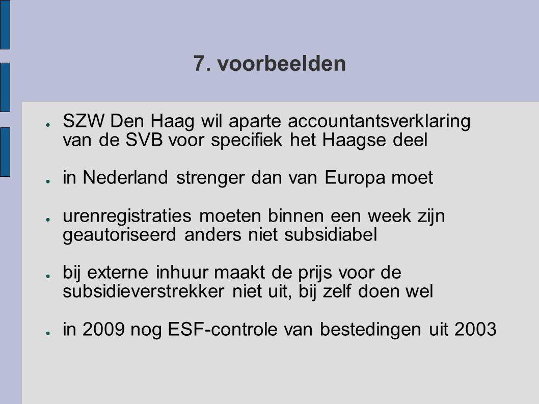 7. voorbeelden SZW Den Haag wil aparte accountantsverklaring van de SVB voor specifiek het Haagse deel.