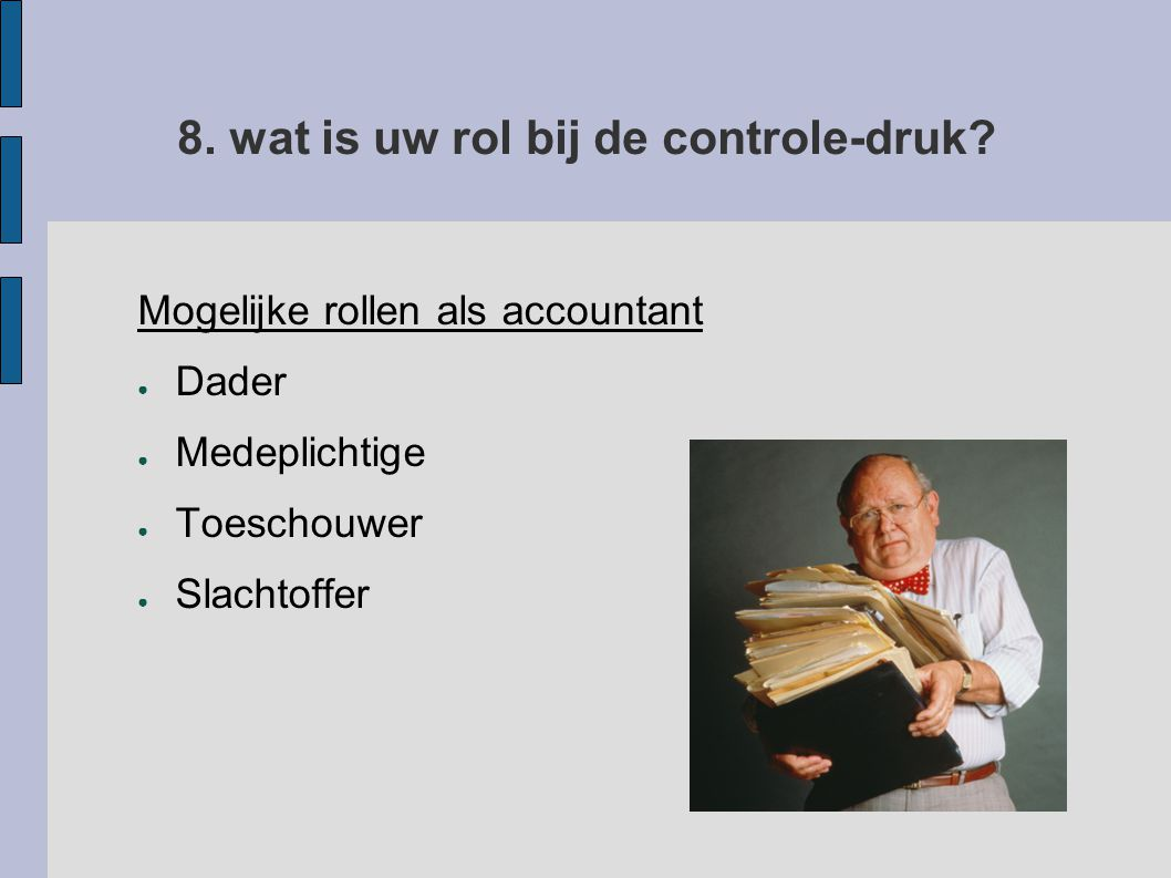 8. wat is uw rol bij de controle-druk