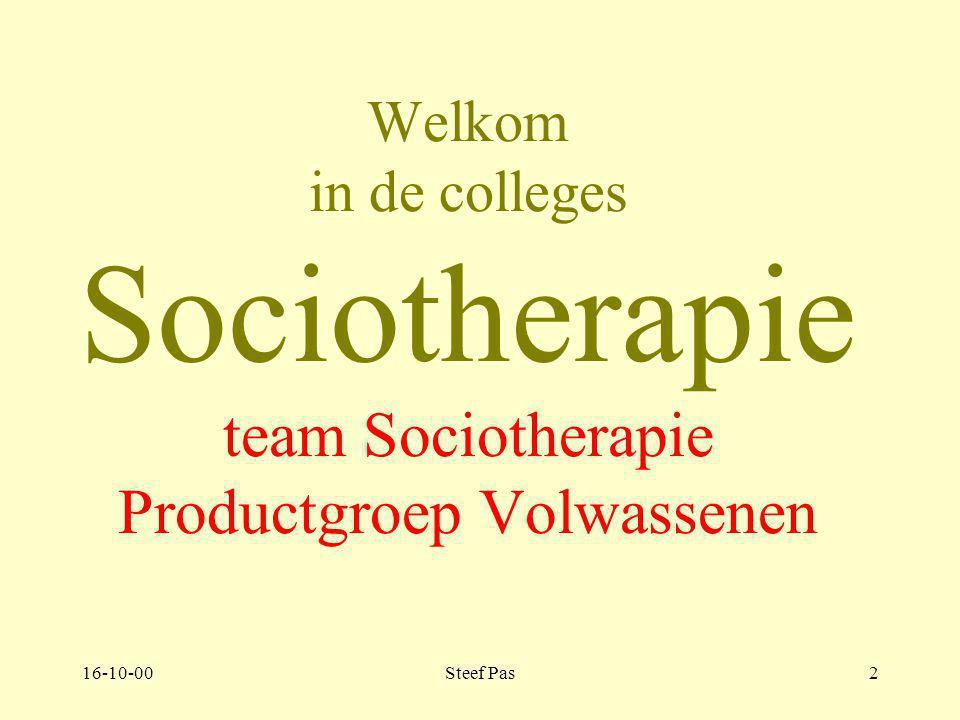 Welkom in de colleges Sociotherapie team Sociotherapie Productgroep Volwassenen