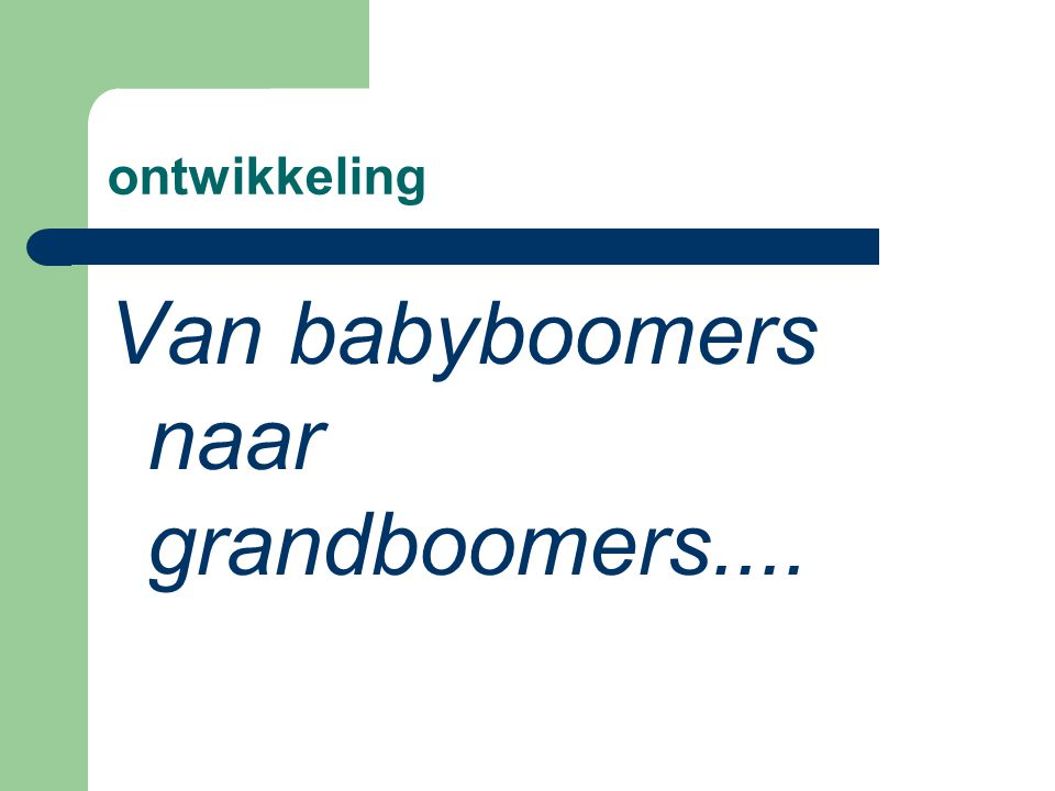 Van babyboomers naar grandboomers....