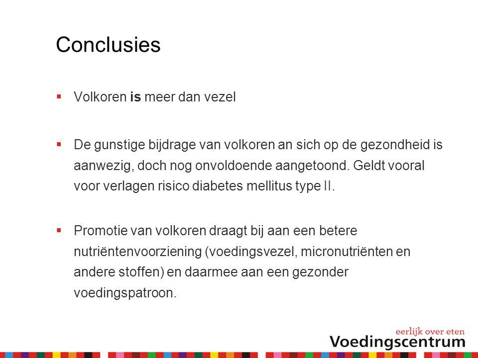 Conclusies Volkoren is meer dan vezel
