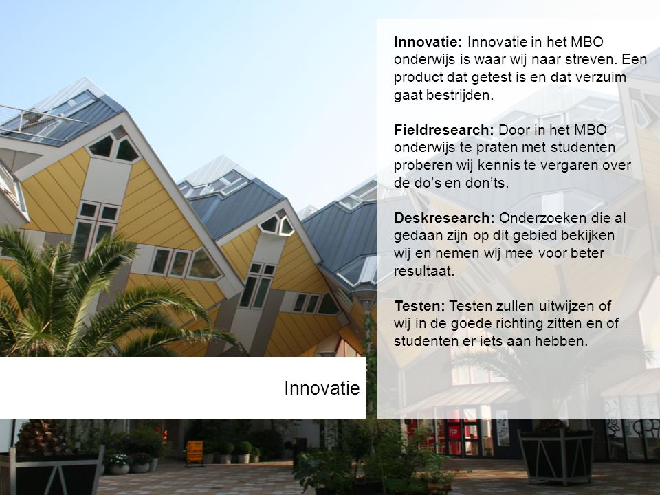 Innovatie Innovatie: Innovatie in het MBO
