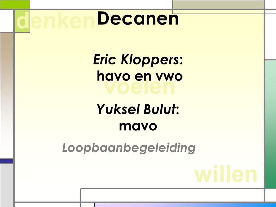 Decanen Eric Kloppers: havo en vwo Yuksel Bulut: mavo