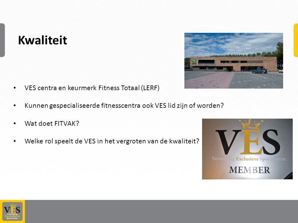 Kwaliteit VES centra en keurmerk Fitness Totaal (LERF)