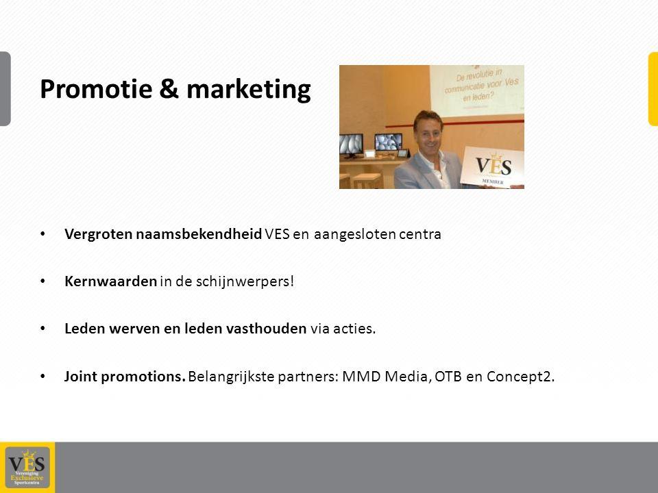 Promotie & marketing Vergroten naamsbekendheid VES en aangesloten centra. Kernwaarden in de schijnwerpers!