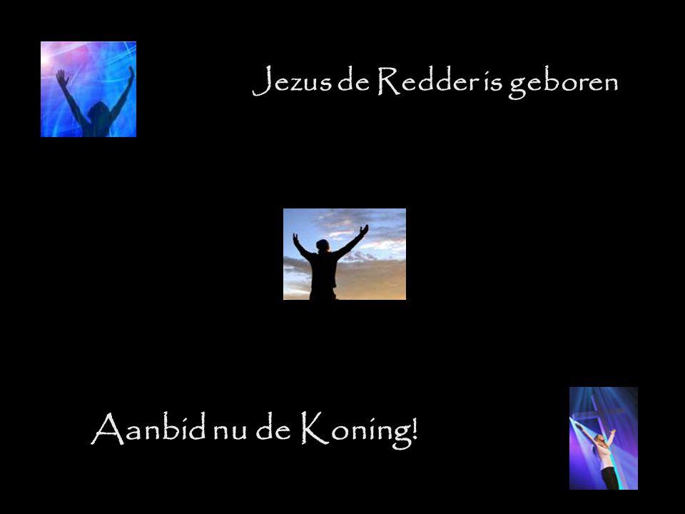 Jezus de Redder is geboren