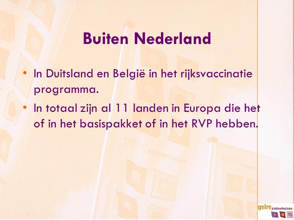 Buiten Nederland In Duitsland en België in het rijksvaccinatie programma.