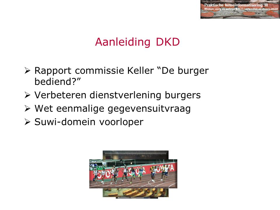 Aanleiding DKD Rapport commissie Keller De burger bediend