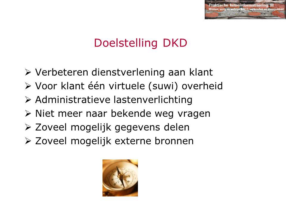 Doelstelling DKD Verbeteren dienstverlening aan klant
