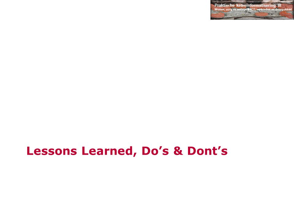Lessons Learned, Do's & Dont's