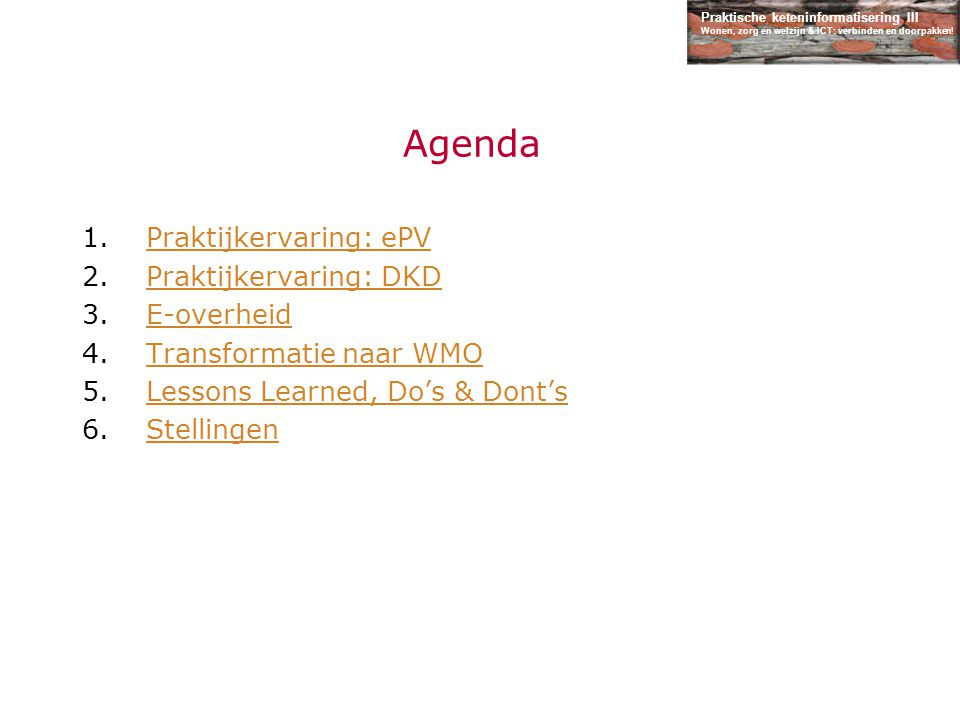 Agenda Praktijkervaring: ePV Praktijkervaring: DKD E-overheid