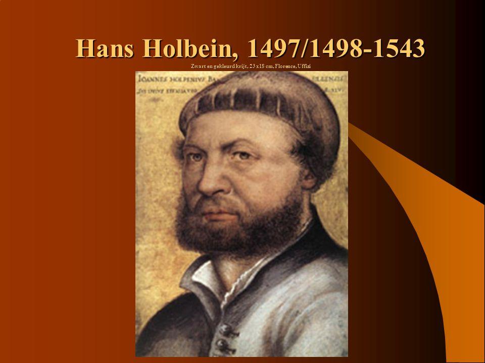 Hans Holbein, 1497/1498-1543 Zwart en gekleurd krijt, 23 x18 cm, Florence, Uffizi