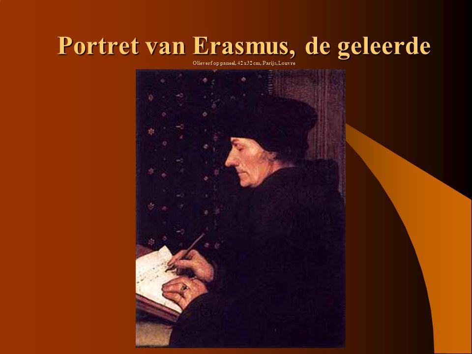 Portret van Erasmus, de geleerde Olieverf op paneel, 42 x32 cm, Parijs, Louvre