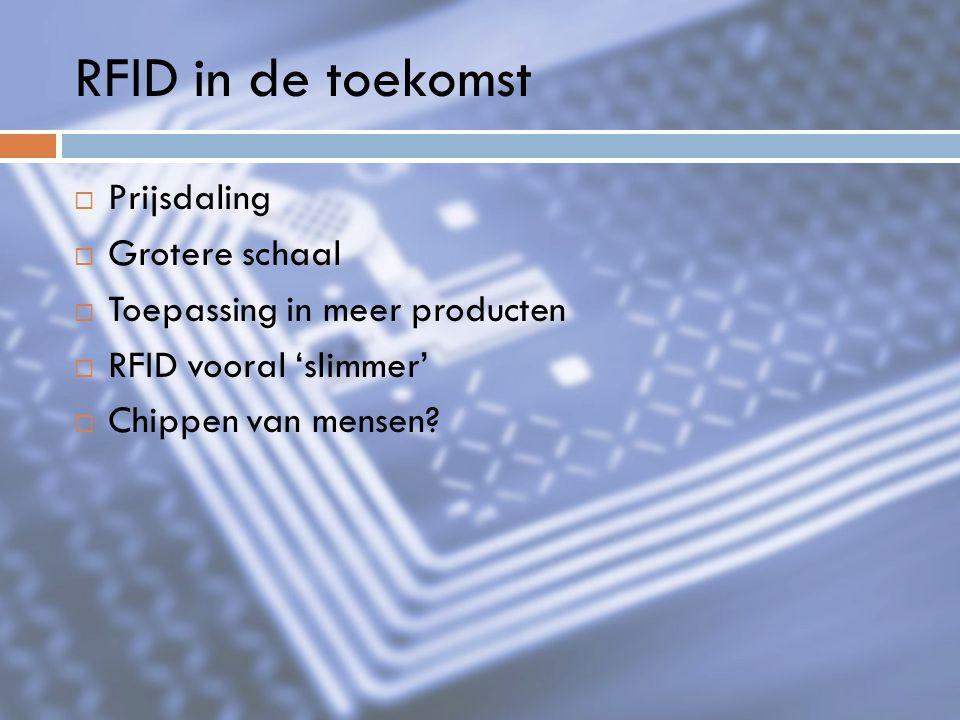 RFID in de toekomst Prijsdaling Grotere schaal