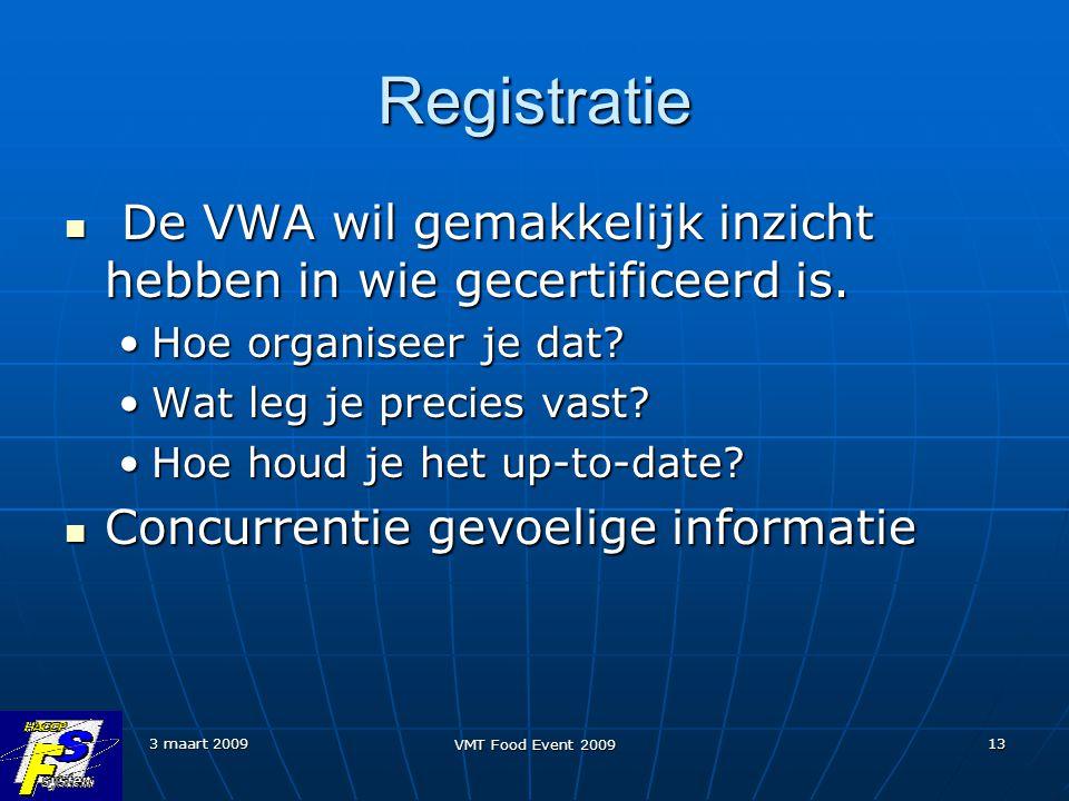 Registratie De VWA wil gemakkelijk inzicht hebben in wie gecertificeerd is. Hoe organiseer je dat