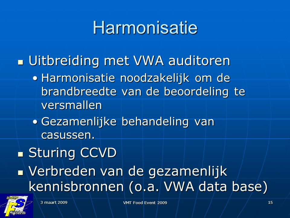 Harmonisatie Uitbreiding met VWA auditoren Sturing CCVD