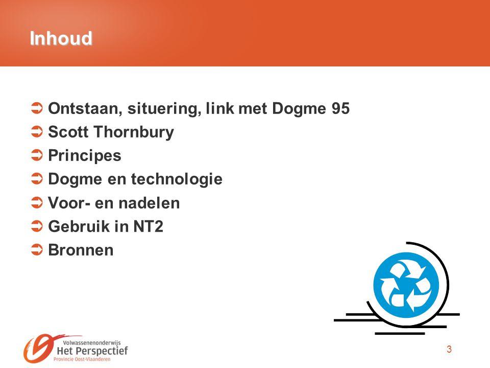 Inhoud Ontstaan, situering, link met Dogme 95 Scott Thornbury