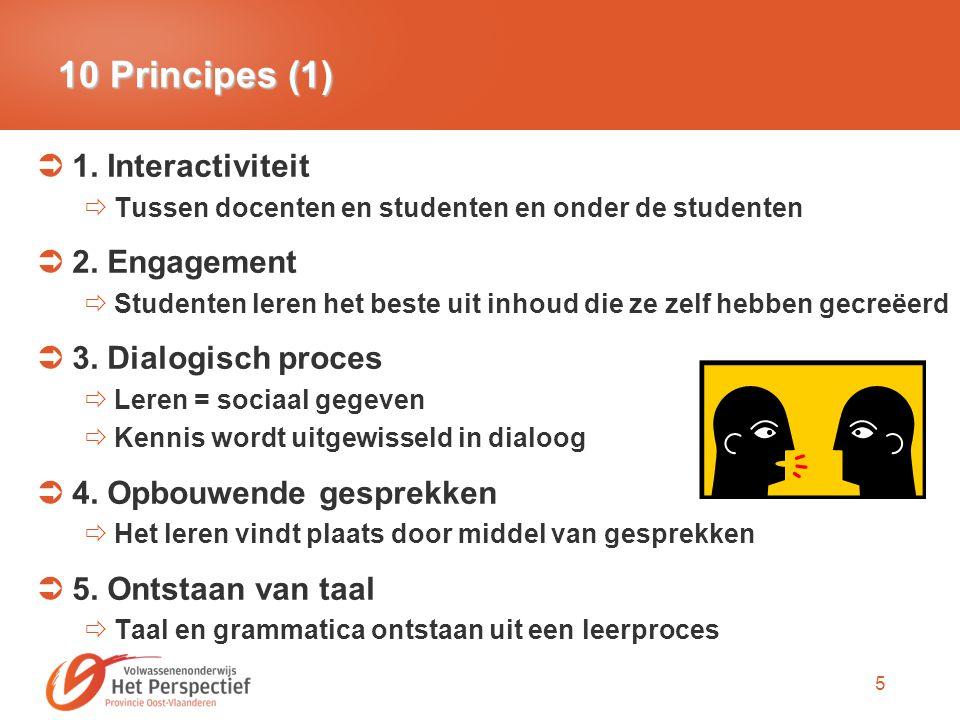 10 Principes (1) 1. Interactiviteit 2. Engagement 3. Dialogisch proces