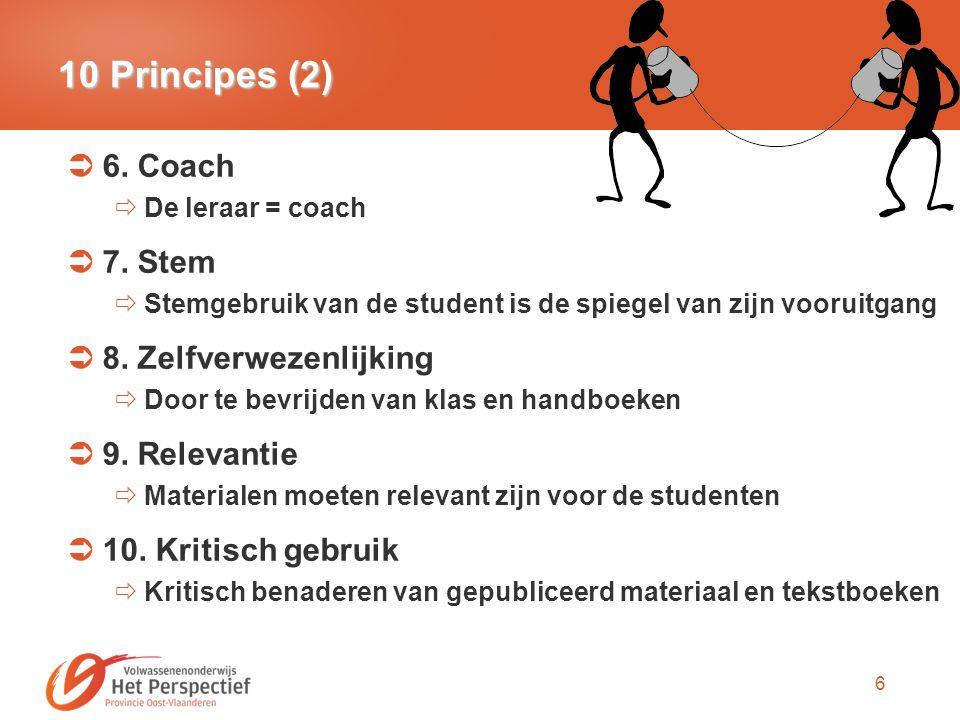 10 Principes (2) 6. Coach 7. Stem 8. Zelfverwezenlijking 9. Relevantie
