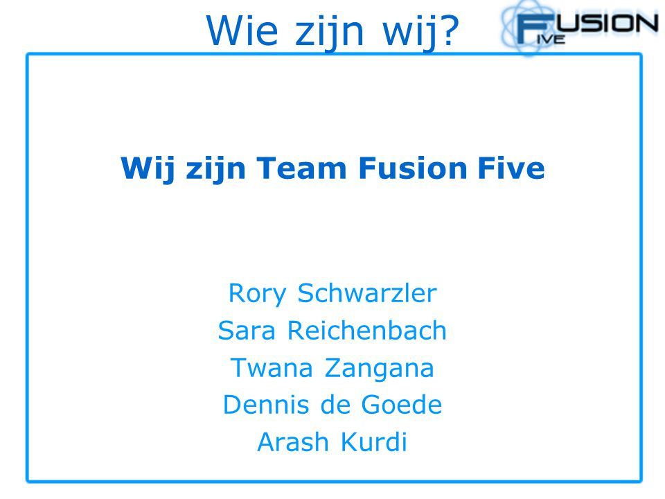 Wij zijn Team Fusion Five