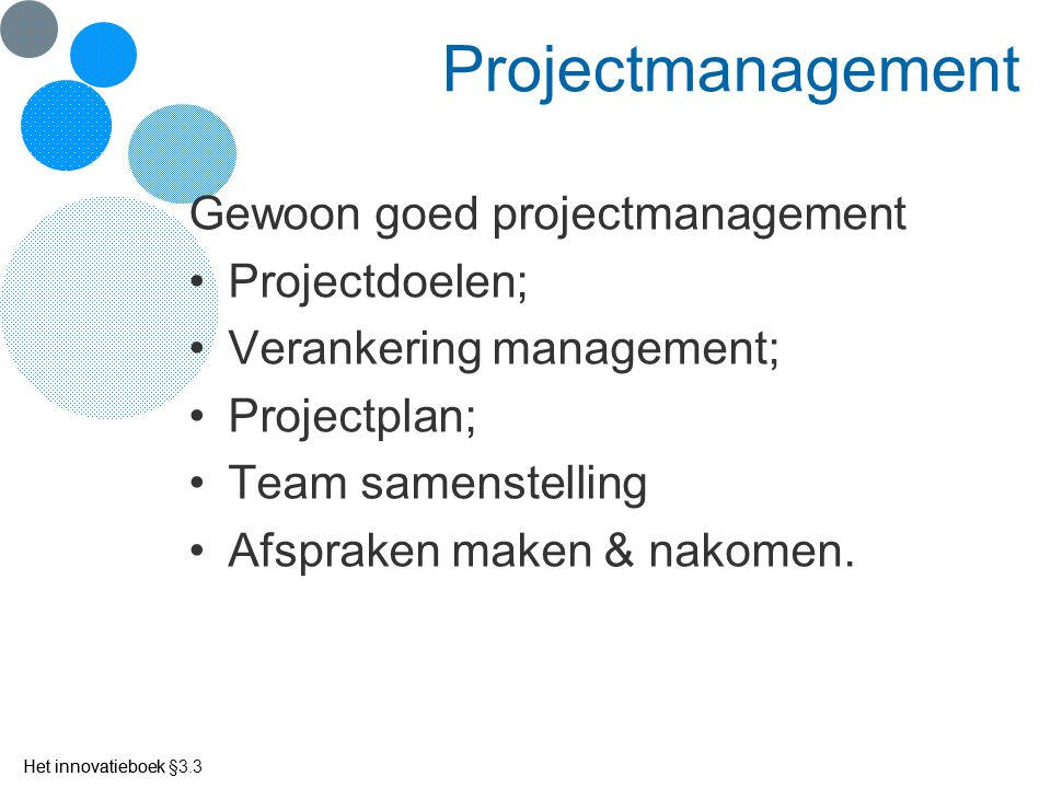 Projectmanagement Gewoon goed projectmanagement Projectdoelen;