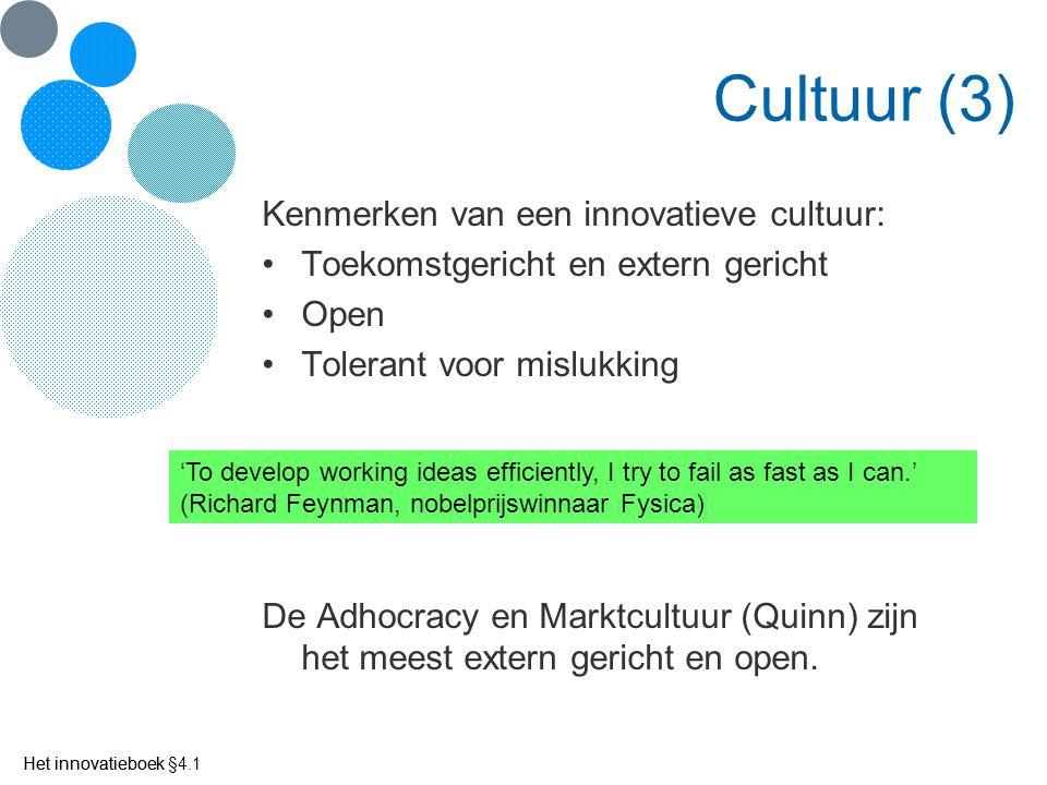 Cultuur (3) Kenmerken van een innovatieve cultuur:
